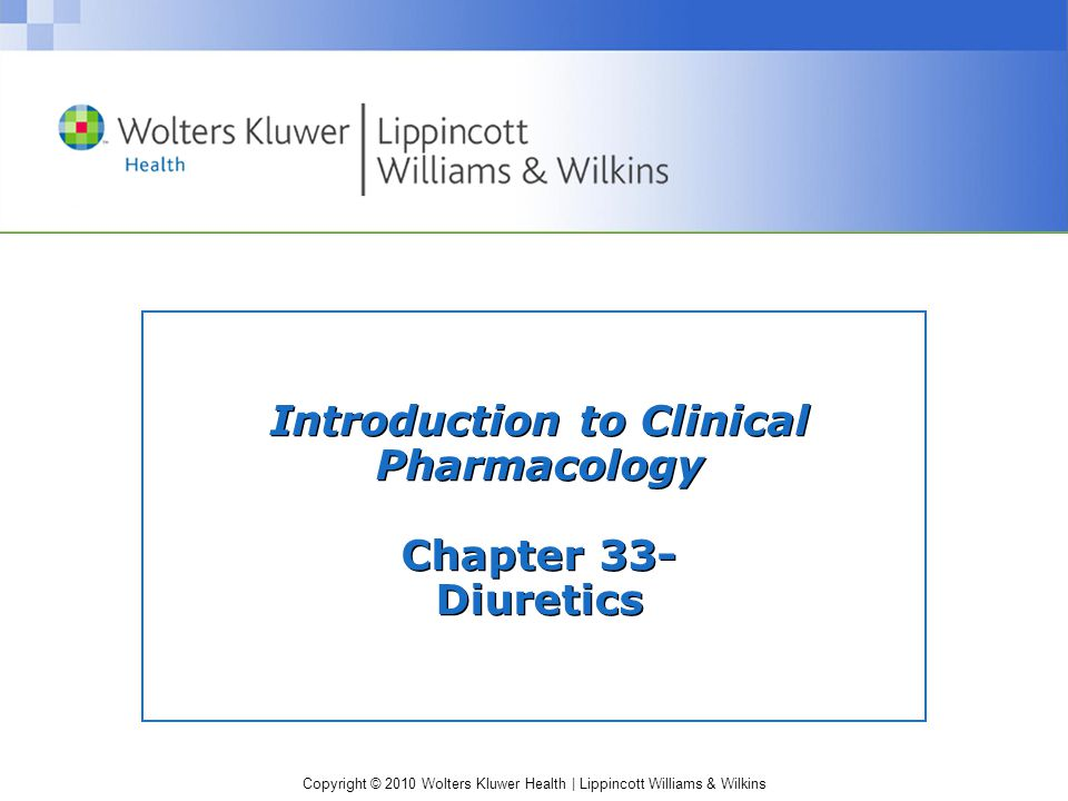 Introduction to Clinical Pharmacology Chapter 33- Diuretics