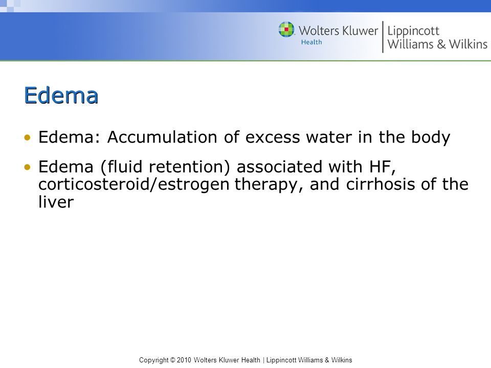 Edema Edema: Accumulation of excess water in the body