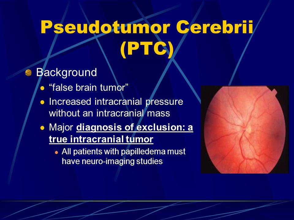 Pseudotumor Cerebrii (PTC)