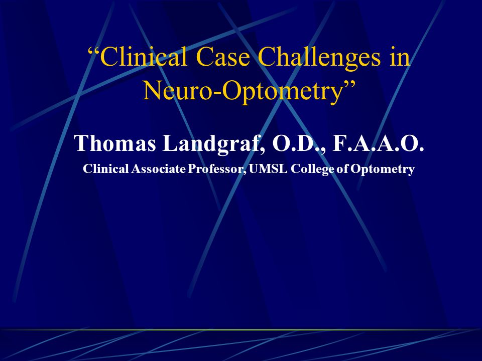 Clinical Case Challenges in Neuro-Optometry