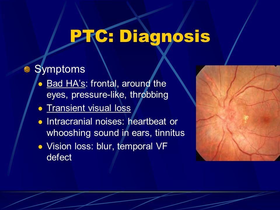 PTC: Diagnosis Symptoms