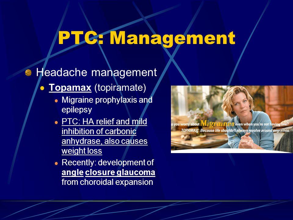 PTC: Management Headache management Topamax (topiramate)