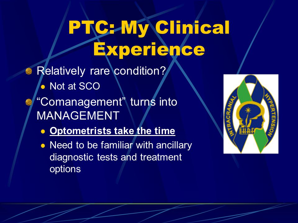 PTC: My Clinical Experience