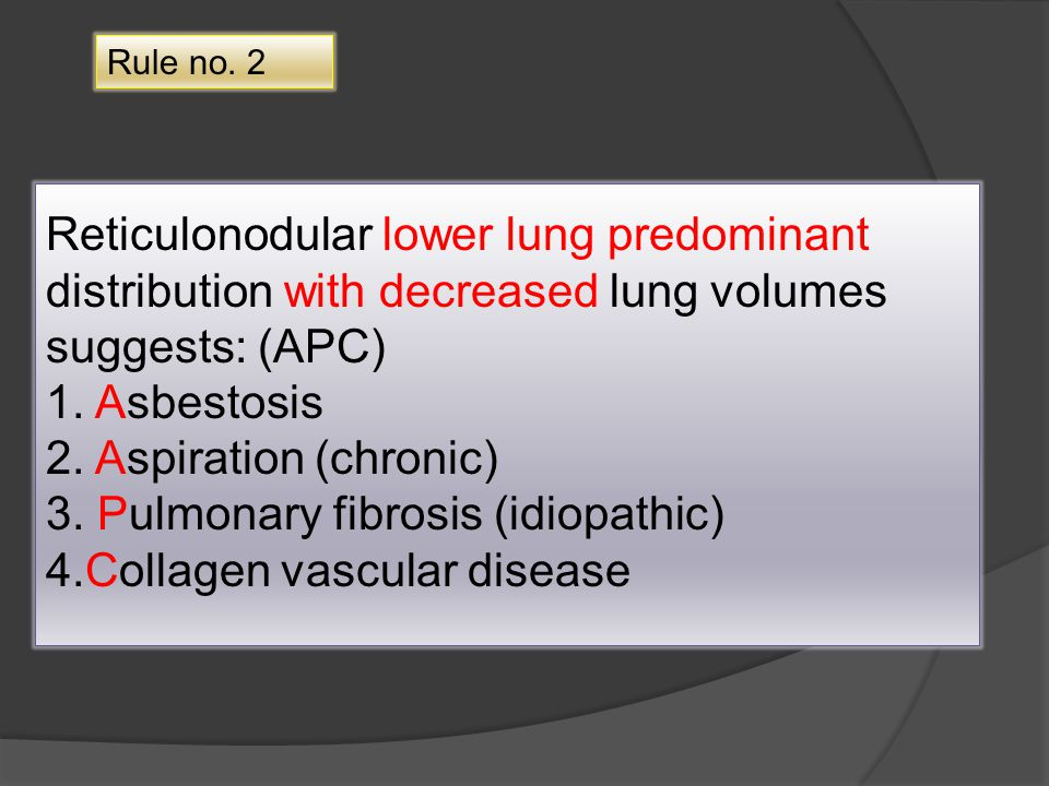 3. Pulmonary fibrosis (idiopathic) 4.Collagen vascular disease