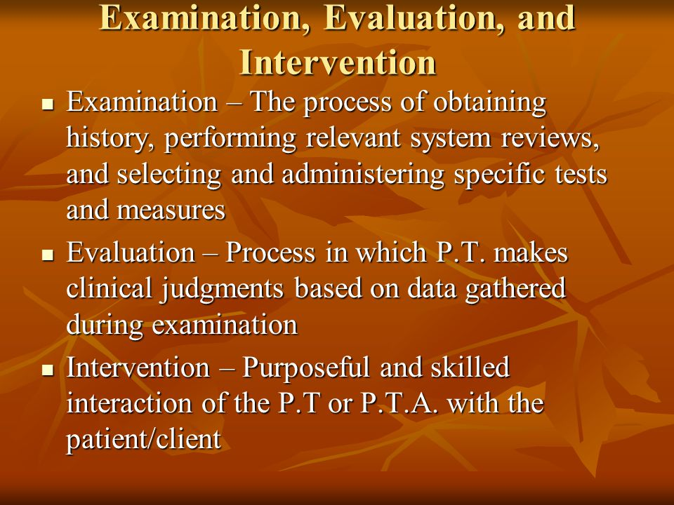 Examination, Evaluation, and Intervention