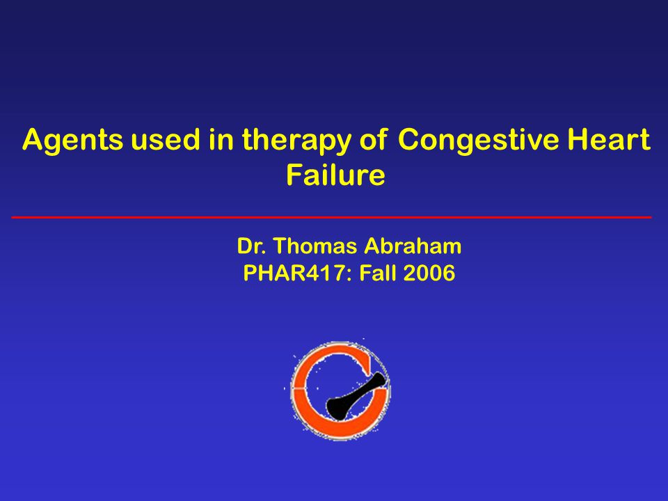 Agents used in therapy of Congestive Heart Failure