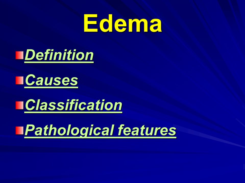 Edema Definition Causes Classification Pathological features
