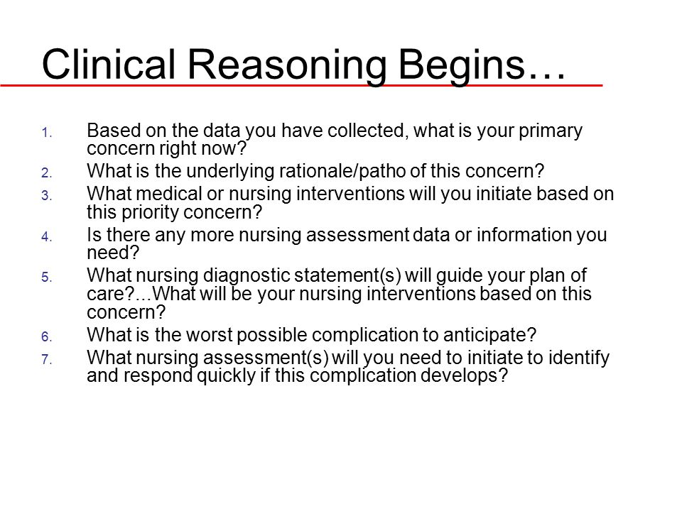 Clinical Reasoning Begins…