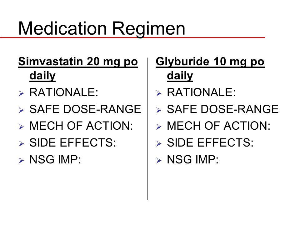 Medication Regimen Simvastatin 20 mg po daily RATIONALE: