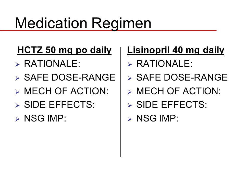 Medication Regimen HCTZ 50 mg po daily RATIONALE: SAFE DOSE-RANGE