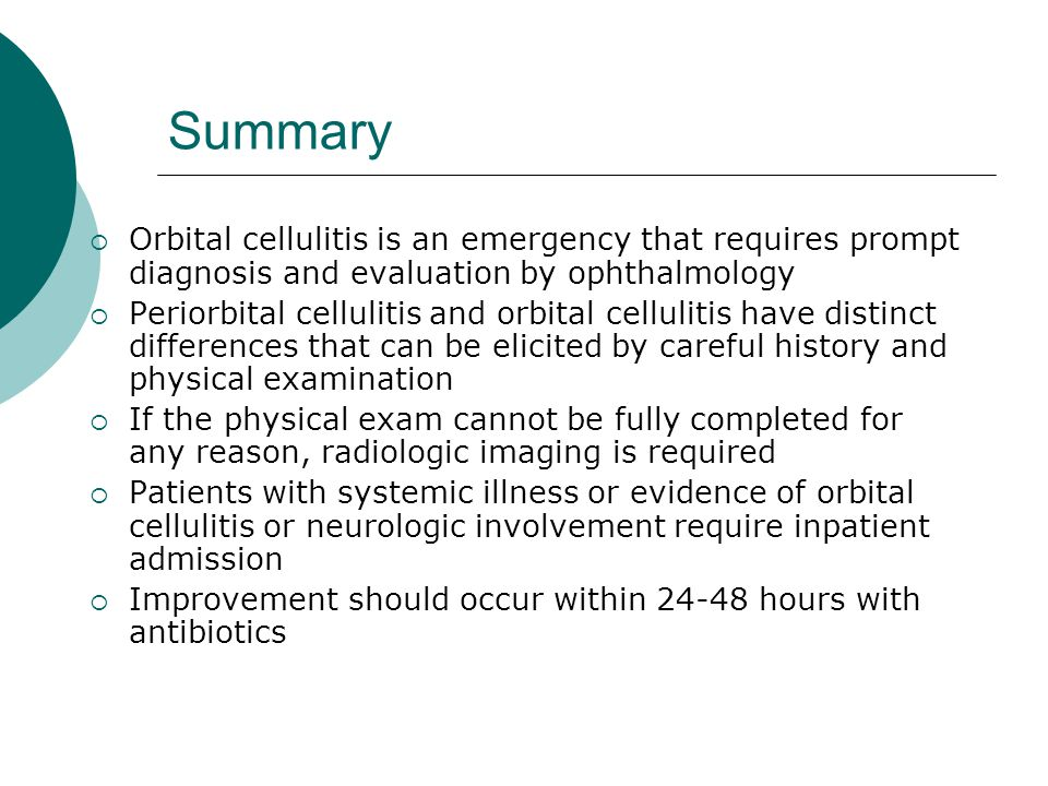Summary Orbital cellulitis is an emergency that requires prompt diagnosis and evaluation by ophthalmology.