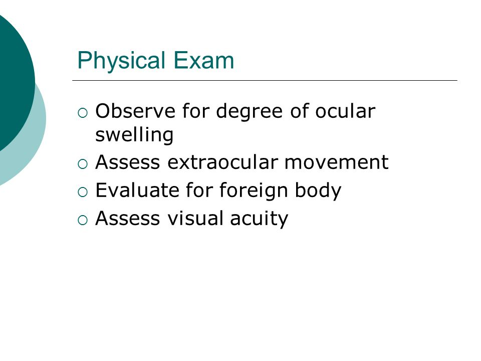 Physical Exam Observe for degree of ocular swelling