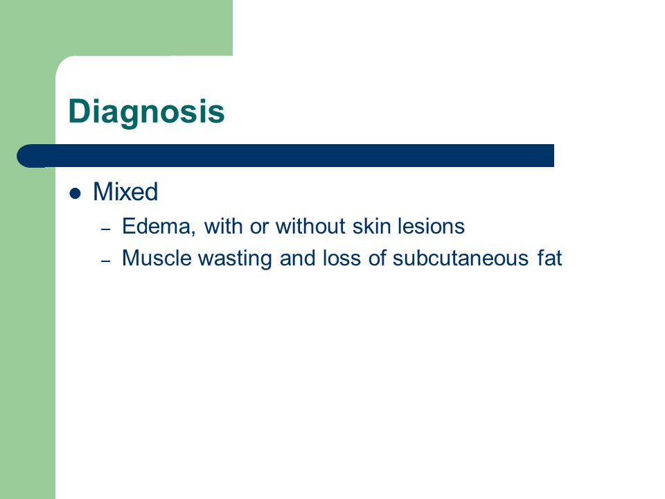 Diagnosis Mixed Edema, with or without skin lesions