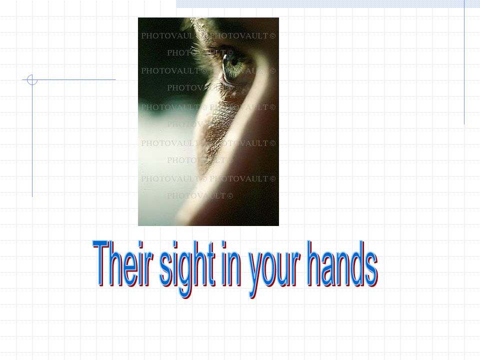 Their sight in your hands