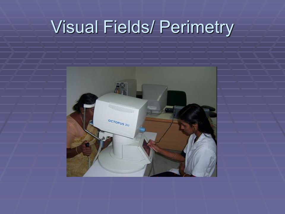 Visual Fields/ Perimetry