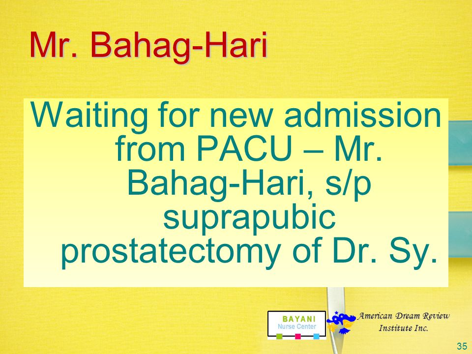 Mr. Bahag-Hari Waiting for new admission from PACU – Mr. Bahag-Hari, s/p suprapubic prostatectomy of Dr. Sy.