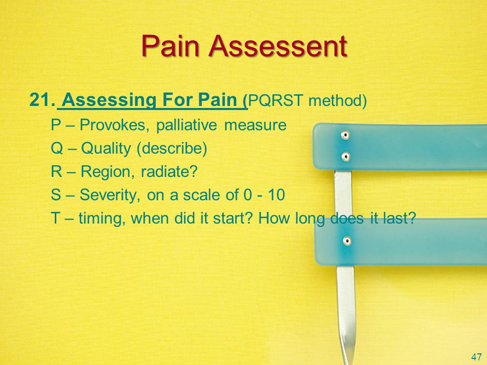 Pain Assessent Assessing For Pain (PQRST method)
