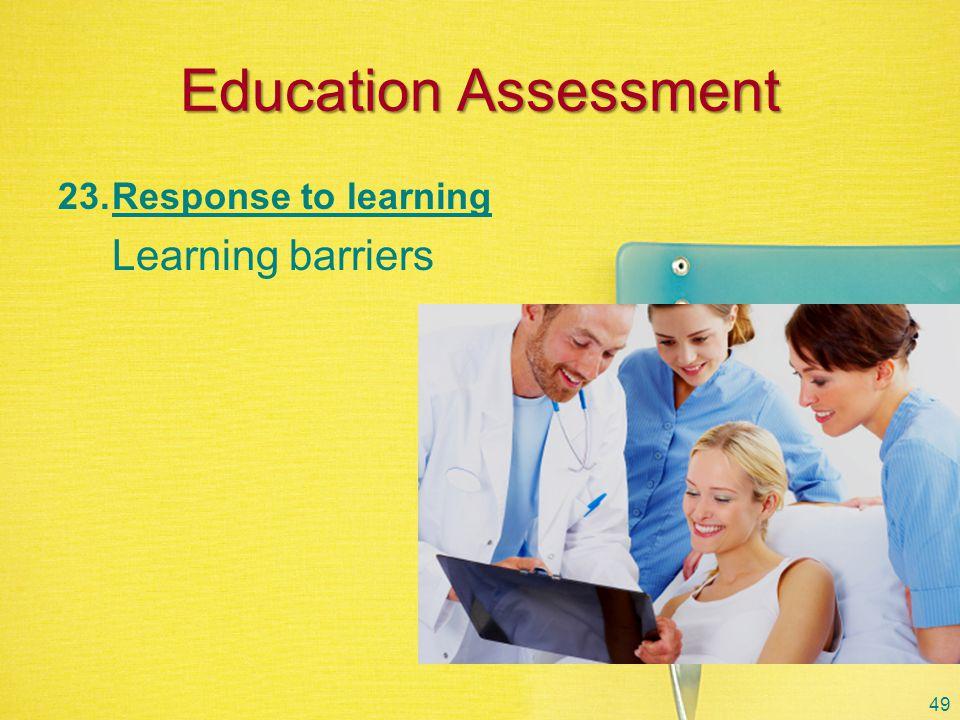 Education Assessment Response to learning Learning barriers