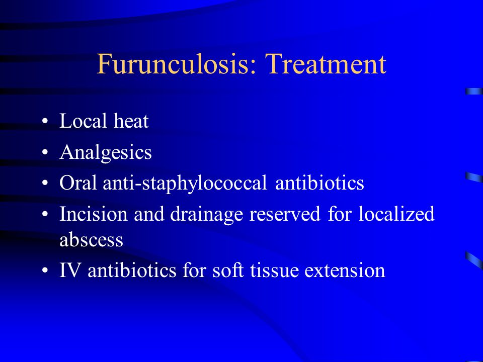 Furunculosis: Treatment