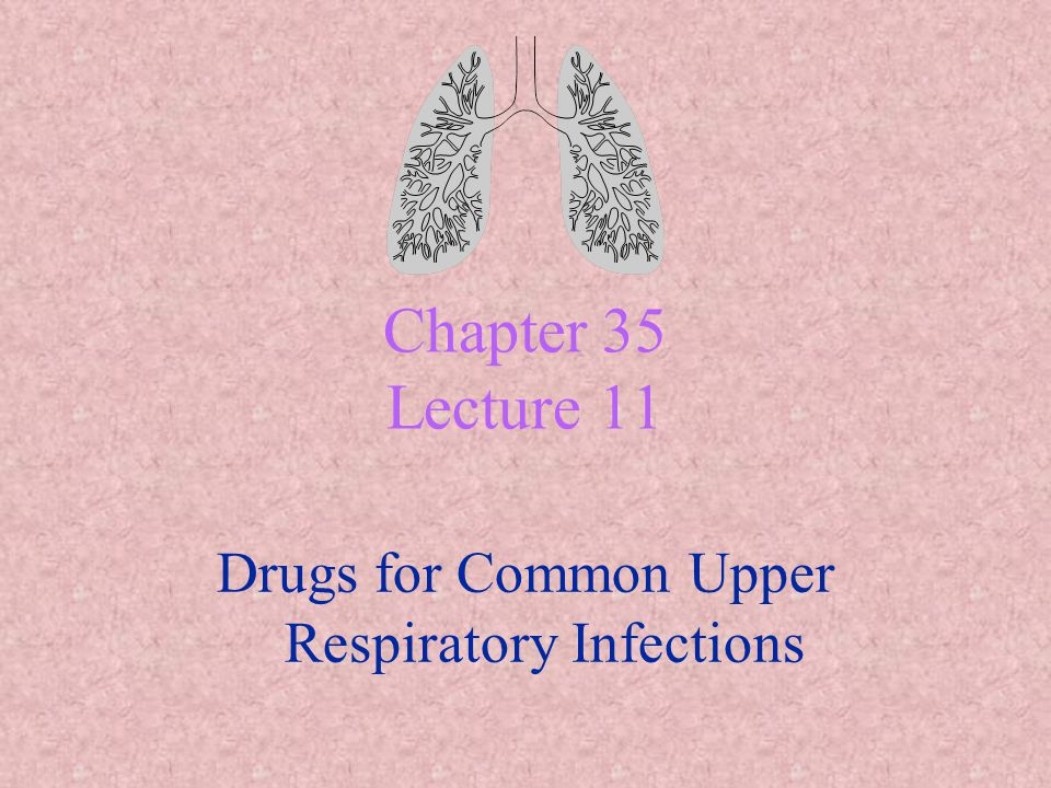 Drugs for Common Upper Respiratory Infections