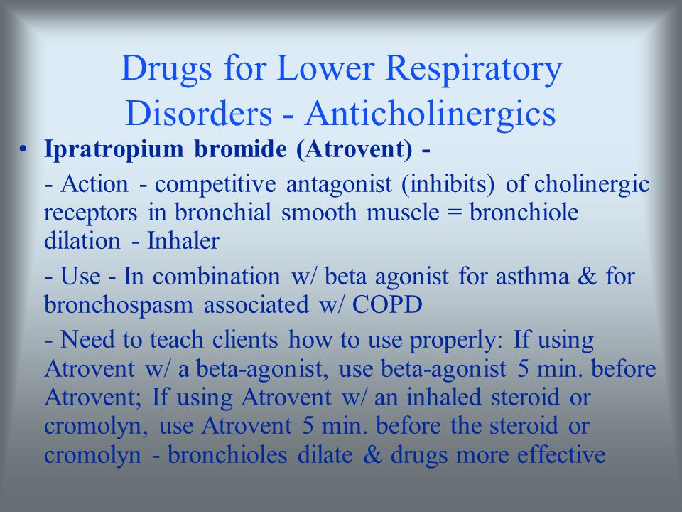 Drugs for Lower Respiratory Disorders - Anticholinergics