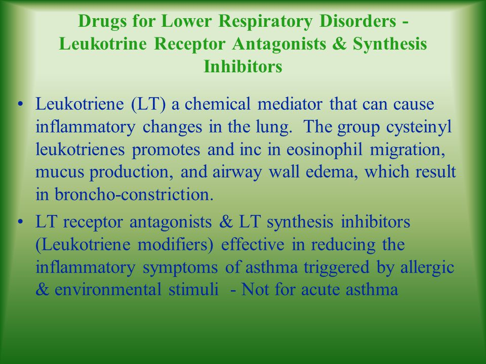 Drugs for Lower Respiratory Disorders - Leukotrine Receptor Antagonists & Synthesis Inhibitors