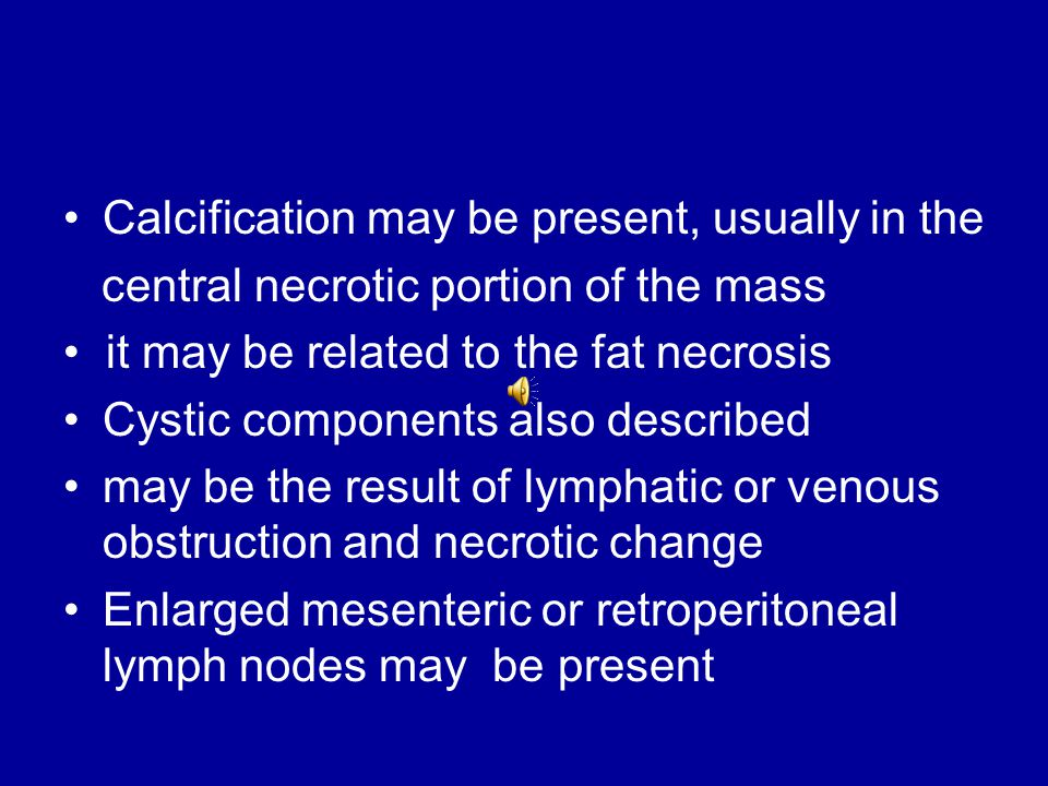 Calcification may be present, usually in the