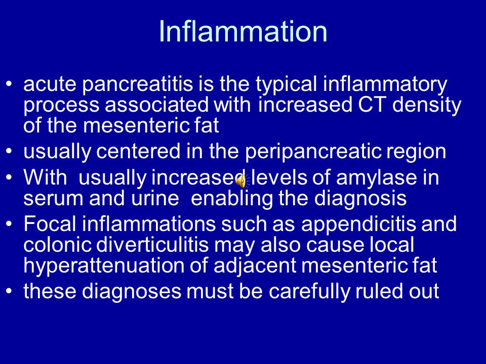 Inflammation acute pancreatitis is the typical inflammatory process associated with increased CT density of the mesenteric fat.