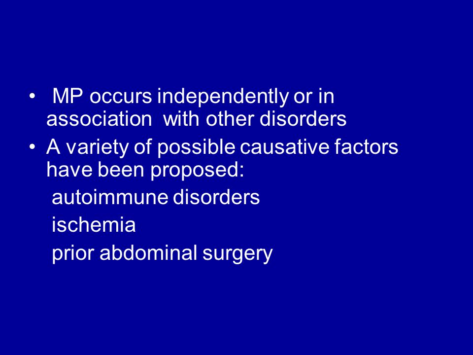 MP occurs independently or in association with other disorders