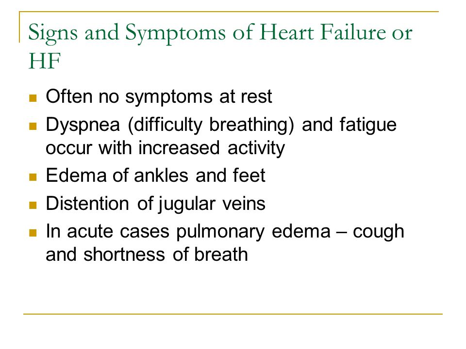 Signs and Symptoms of Heart Failure or HF