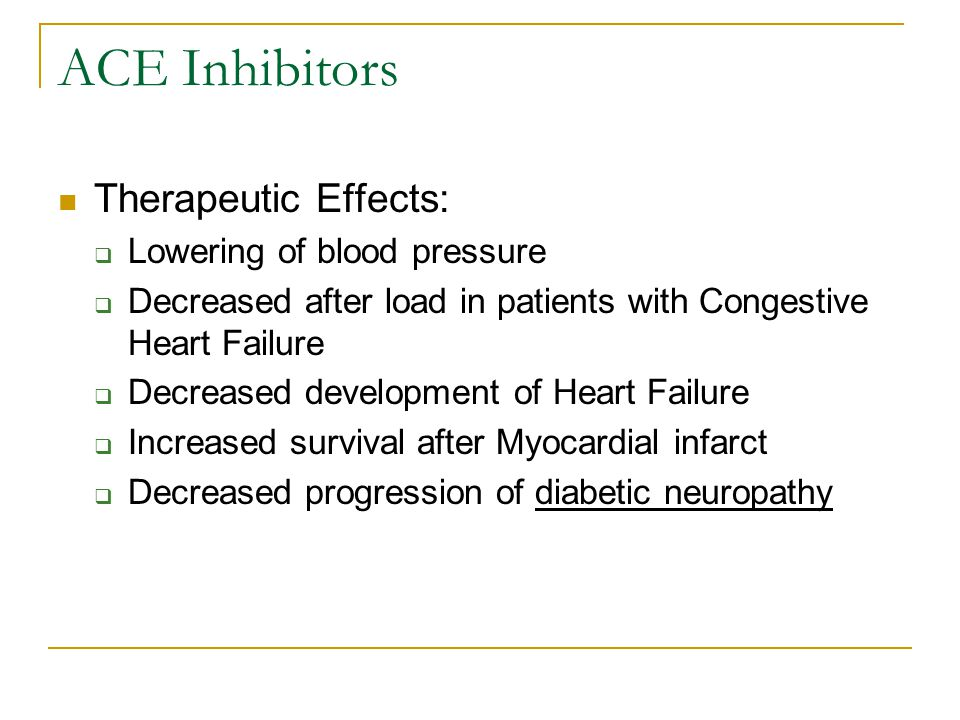 ACE Inhibitors Therapeutic Effects: Lowering of blood pressure