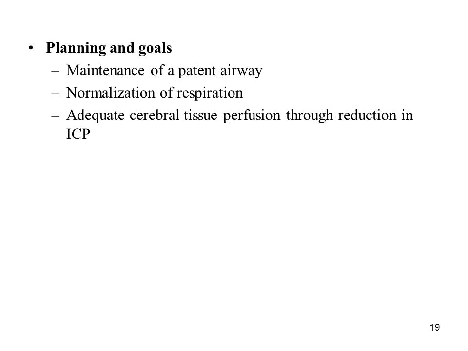Planning and goals Maintenance of a patent airway.