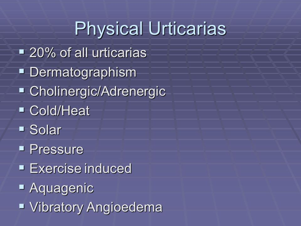 Physical Urticarias 20% of all urticarias Dermatographism