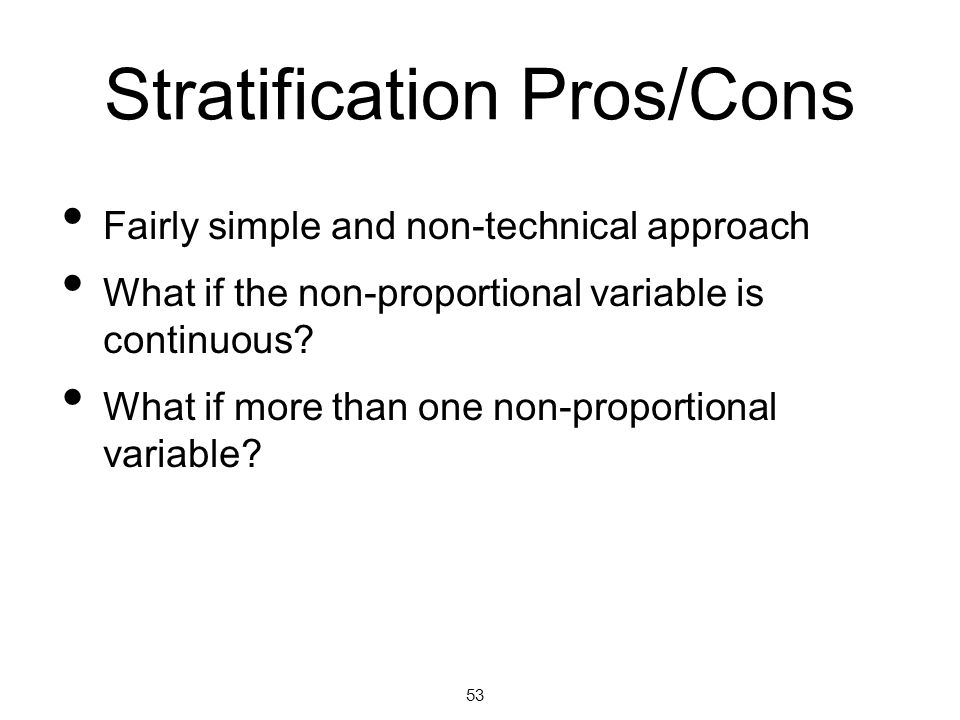 Stratification Pros/Cons