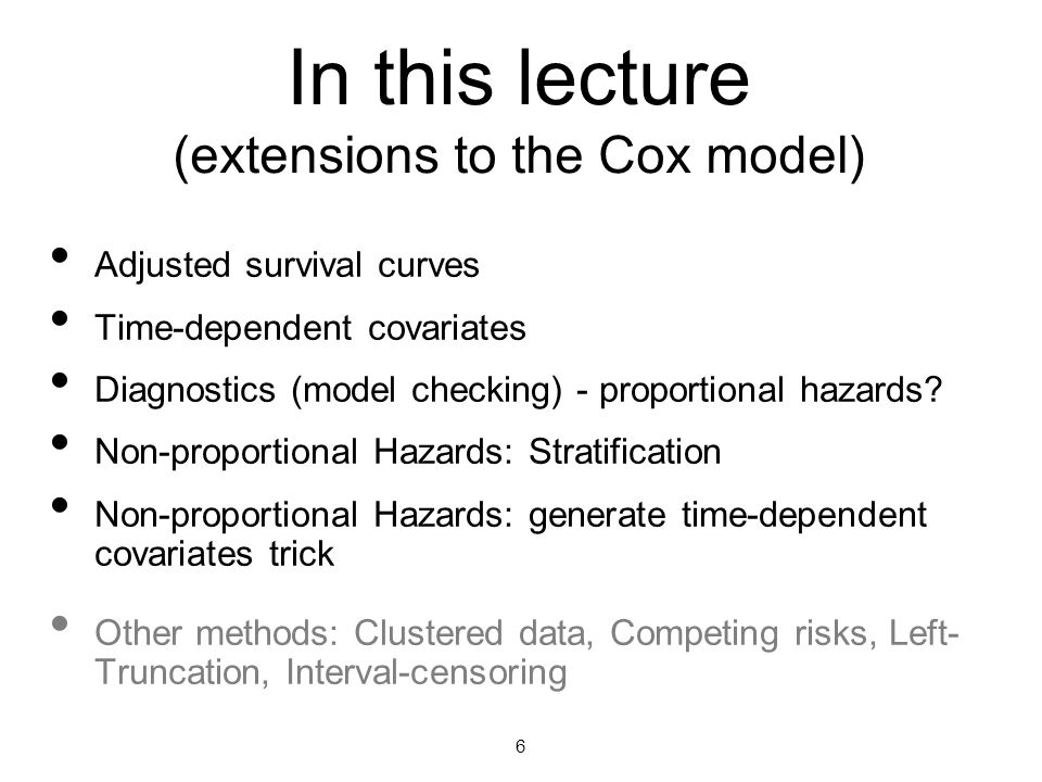 In this lecture (extensions to the Cox model)