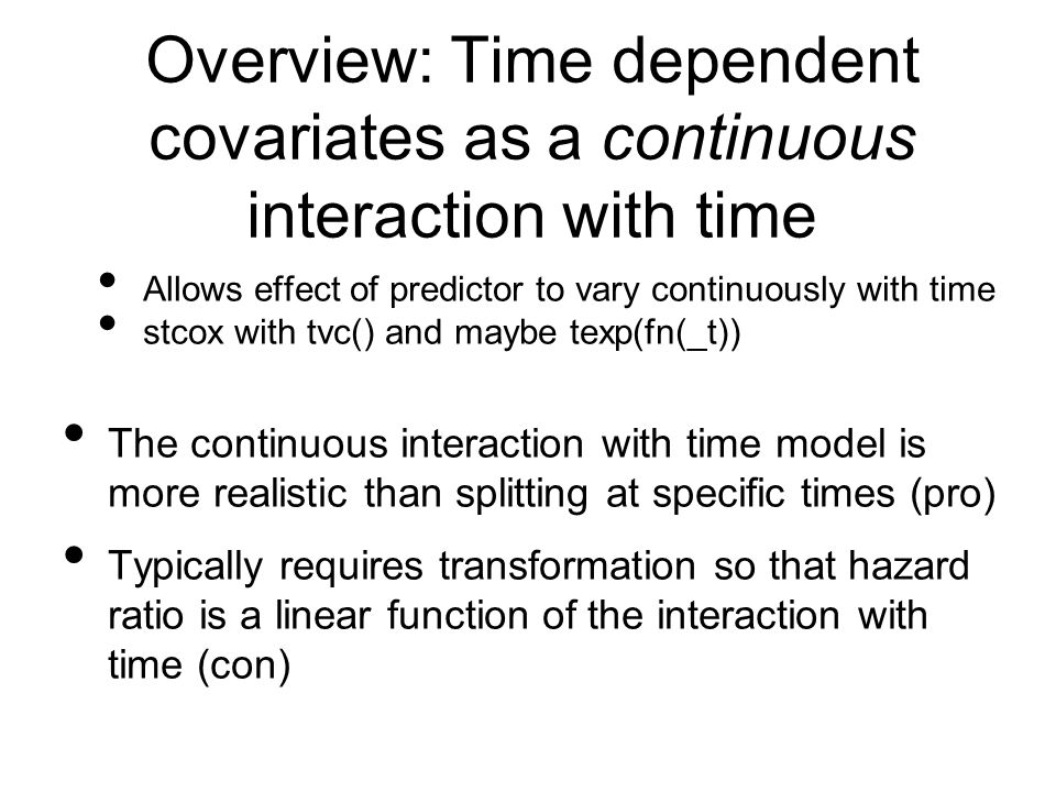 Overview: Time dependent covariates as a continuous interaction with time