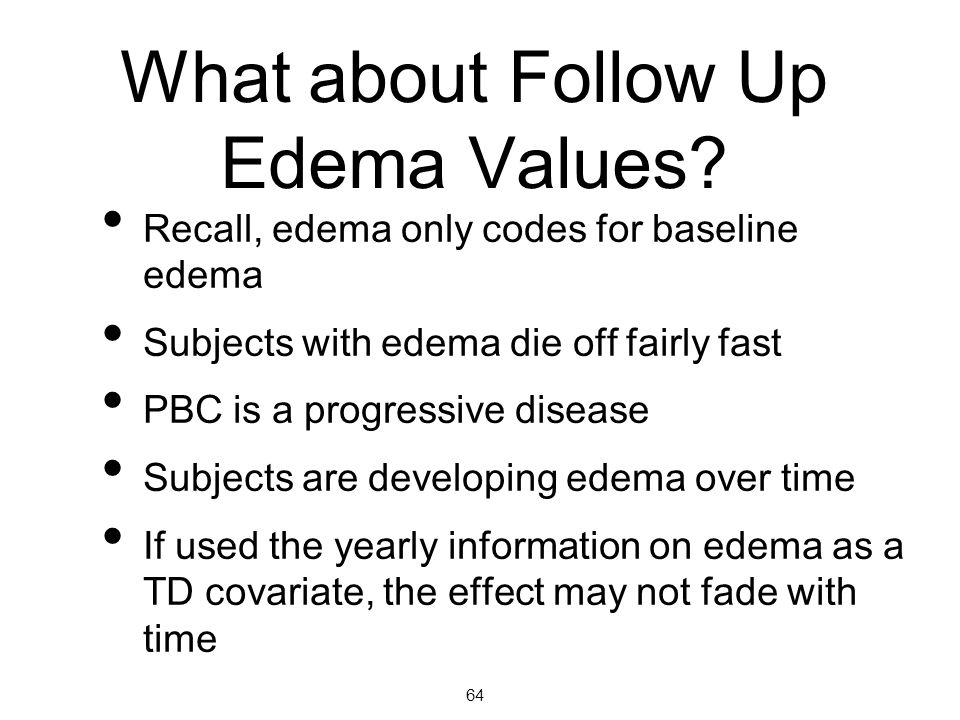 What about Follow Up Edema Values