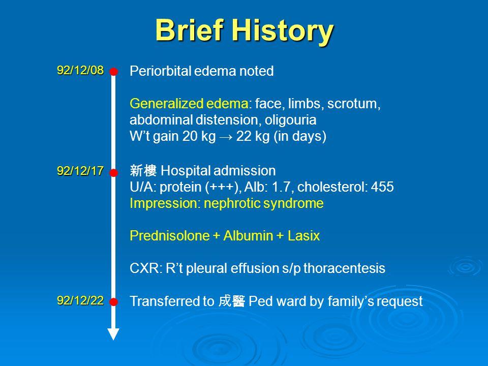 Brief History Periorbital edema noted