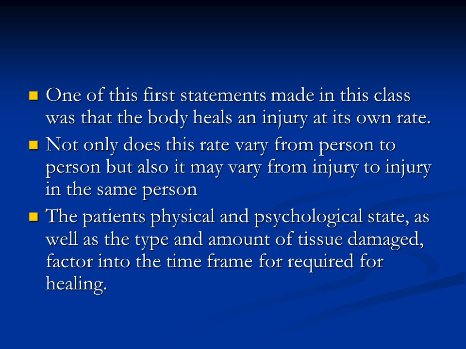 One of this first statements made in this class was that the body heals an injury at its own rate.