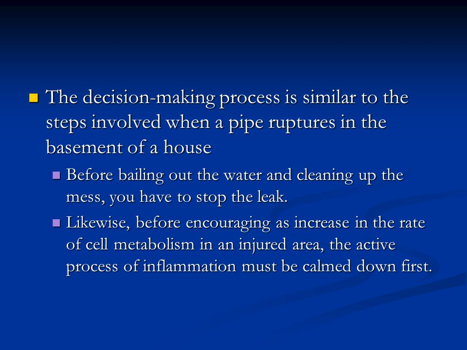 The decision-making process is similar to the steps involved when a pipe ruptures in the basement of a house