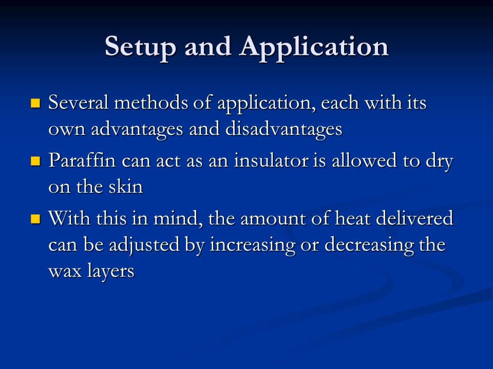 Setup and Application Several methods of application, each with its own advantages and disadvantages.