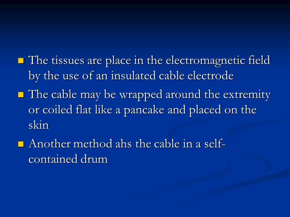 The tissues are place in the electromagnetic field by the use of an insulated cable electrode