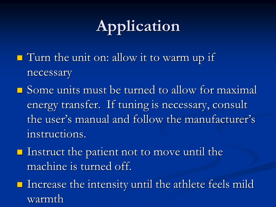 Application Turn the unit on: allow it to warm up if necessary