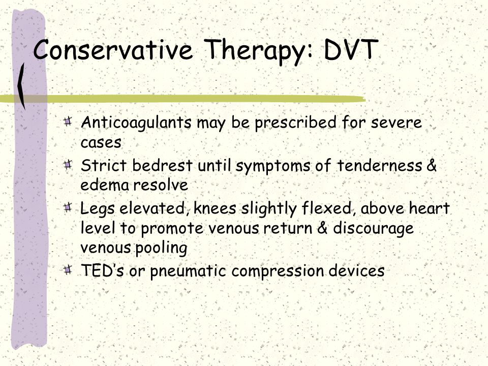 Conservative Therapy: DVT