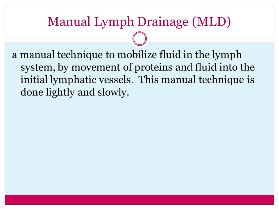 Manual Lymph Drainage (MLD)