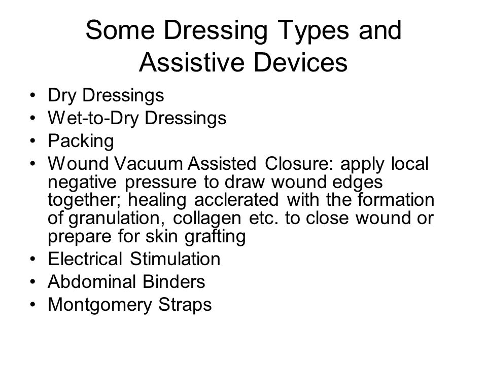 Some Dressing Types and Assistive Devices
