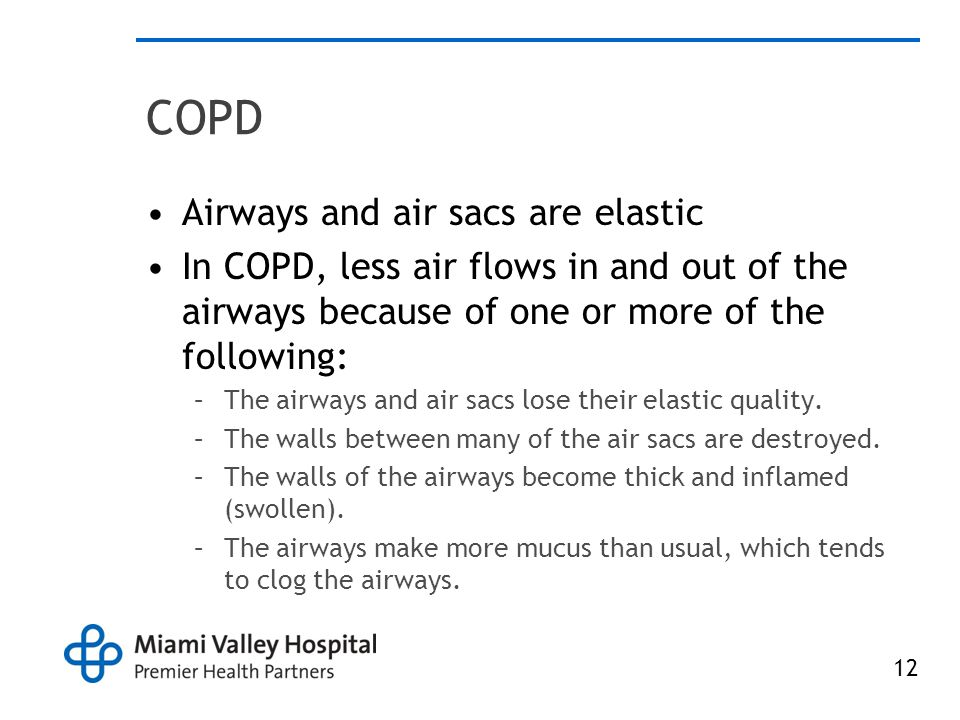 COPD Airways and air sacs are elastic