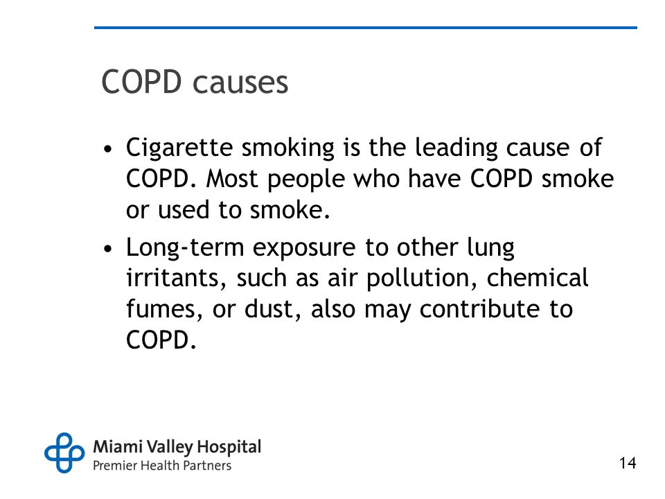 COPD causes Cigarette smoking is the leading cause of COPD. Most people who have COPD smoke or used to smoke.