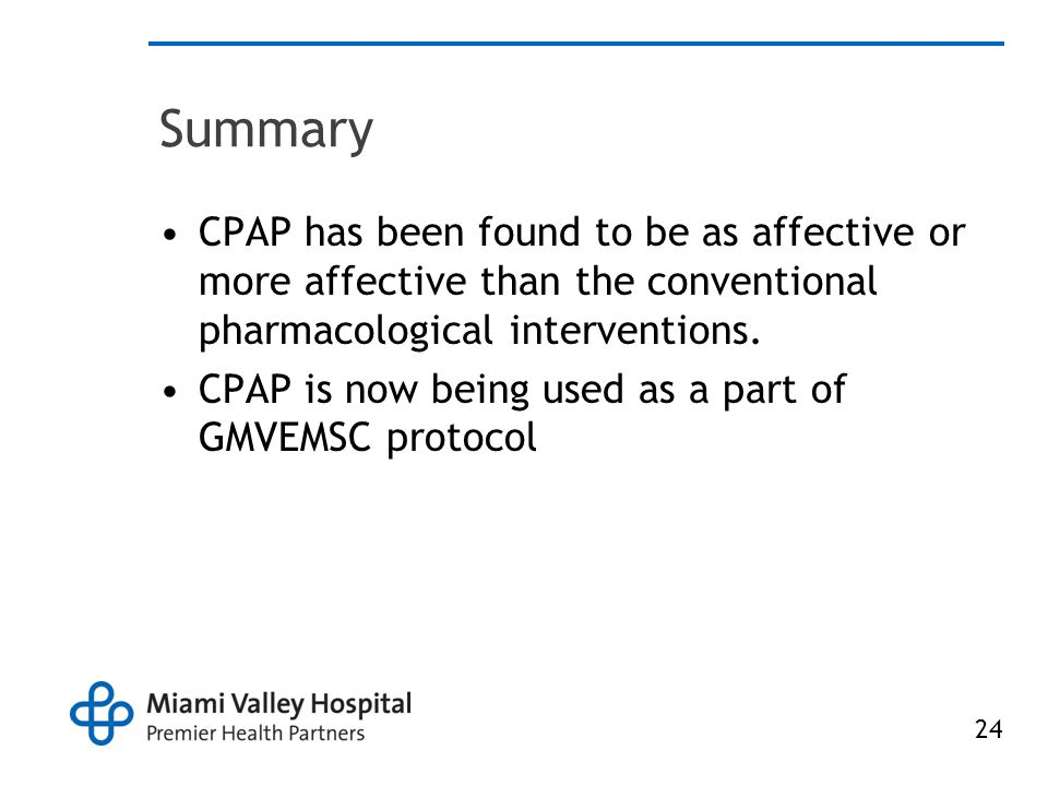Summary CPAP has been found to be as affective or more affective than the conventional pharmacological interventions.