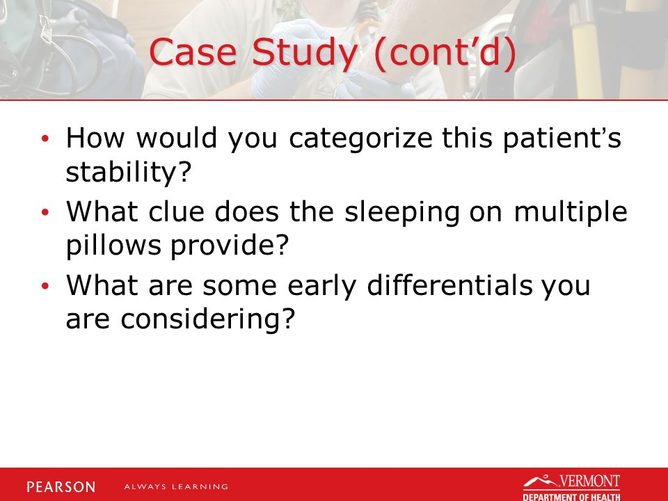 Case Study (cont'd) How would you categorize this patient's stability